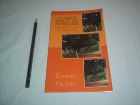 A Dirty Smell Of Mangoes - Poetry / Prose By Ernesto Pachito