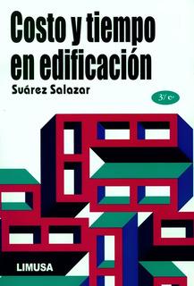 Costo Y Tiempo En Edificación - Suárez Salazar - Limusa