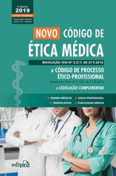 Novo Código De Ética Médica E Código De Medicina Ético-