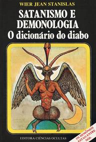 Livro: Satanismo E Demologia - O Dicionário Do Diabo Wier Je