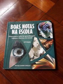 Livro Boas Notas Na Escola Moisés Manir Sarquiz