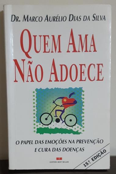 Quem Ama Não Adoece - Livro
