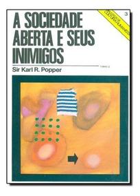 Karl Popper - A Sociedade Aberta E Seus Inimigos