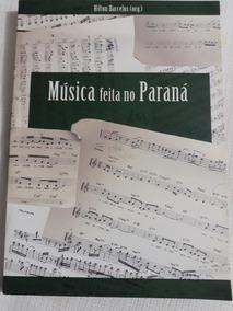 Música Feita No Paraná248págs2006- Leia Descrição