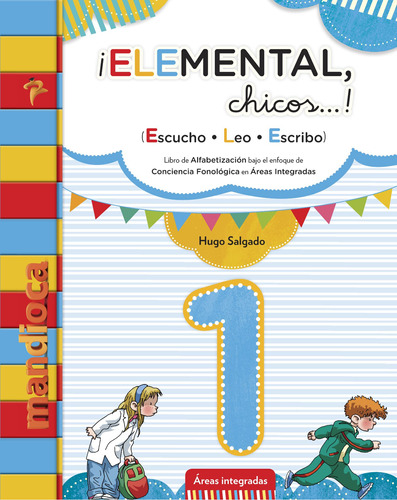 Elemental, Chicos! 1 - Hugo Salgado - Editorial Mandioca