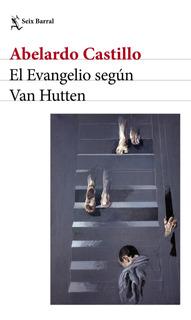 El Evangelio Según Van Hutten De Abelardo Castillo