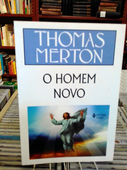 O Homem Novo Thomas Merton
