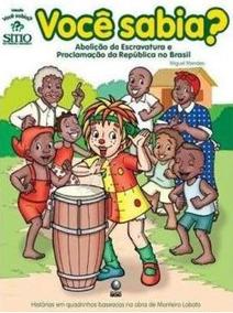 Quadrinho Sítio Do Pica-pau - Abolição E Proclamação Da Repú