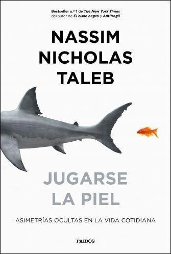 Jugarse La Piel - Nassim Nicholas Taleb
