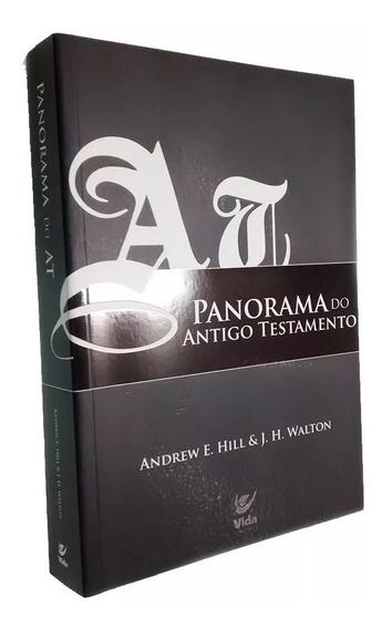 Livro Panorama Do Antigo Testamento - Andrew E. Hill & J. H.