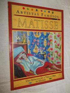 Livro - Artistas Famosos - Matisse - Introduc A Vida E Obra