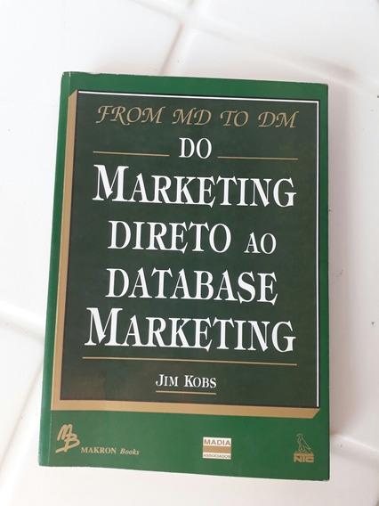 From Md To Dm- Do Marketing Direto Ao Data Base- Jim Kobs