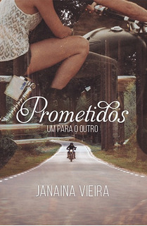 Prometidos: Um Para O Outro (livro 1 - Edição Integral)