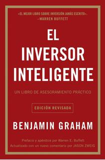 El Inversor Inteligente; Un Libro De Asesoramiento Práctico