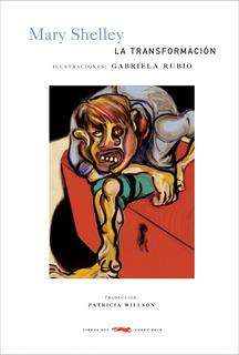 La Transformación, Mary Shelley, Ed. Zorro Rojo