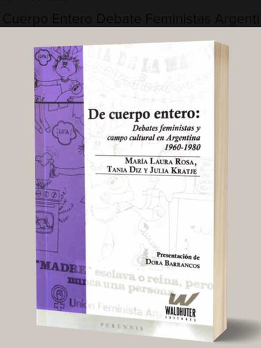 Imagen 1 de 1 de De Cuerpo Entero Debate Feministas Argentina 1960 1980 Rosa