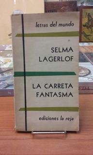 La Carreta Fantasma / Selma Lagerlof / Ediciones La Reja