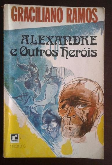 Livro Alexandre E Outros Heróis - Graciliano Ramos