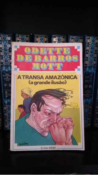 A Transa Amazônica - Odette De Barros Mott