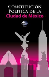 Constitucion Politica De La Ciudad De Mexico 2017