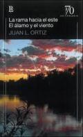 La Rama Hacia El Este/ El Alamo Y El Viento (ed.70 Aniversar