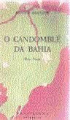 O Candomblé Da Bahia (rito Nagô) - Brasiliana Nº 313