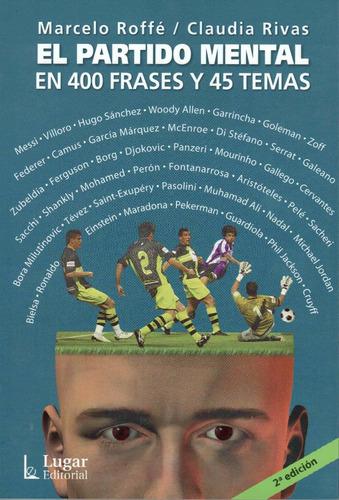 Libro El Partido Mental (400 Frases De Fútbol) De Roffé