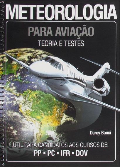 Meteorologia Para Aviação Teoria E Testes - Darcy Banci