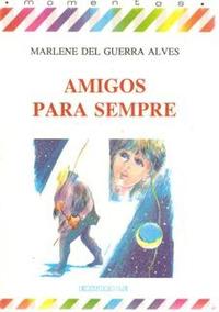 Amigos Para Sempre Marlene Del Guerra