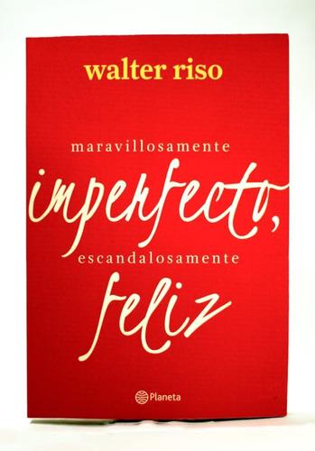 Imagen 1 de 8 de Maravillosamente Imperfecto, Escandalosamente Feliz