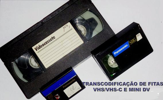 Transcodificação De Fitas Vhs/ Vhs-c/ Mini Dv