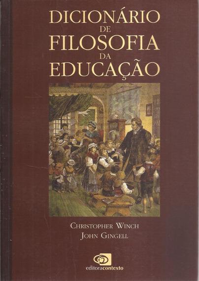Dicionário De Filosofia Da Educação - Editora Contexto