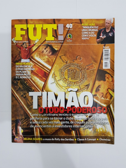 Revista Fut Lance! 40 2012 Timão O Todo Poderoso Corinthians