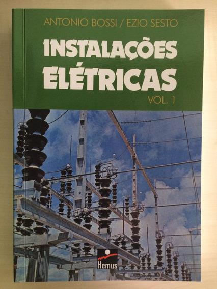 Instalações Elétricas - Antonio Bossi/ezio Sesto - 2 Volumes