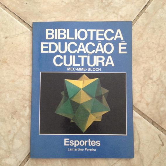 Livro Biblioteca Educação É Cultura Esportes - Lamartine P.