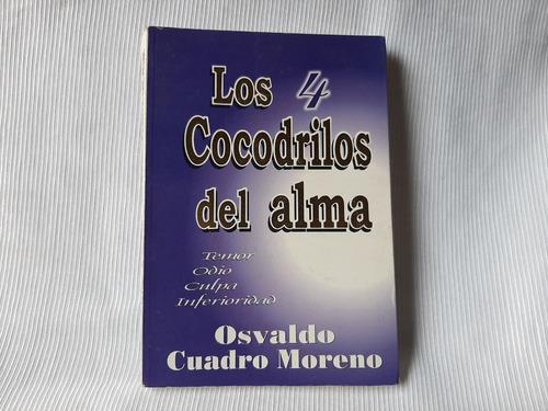 Imagen 1 de 6 de Los 4 Cocodrilos Del Alma Osvaldo Cuadro Moreno Homini