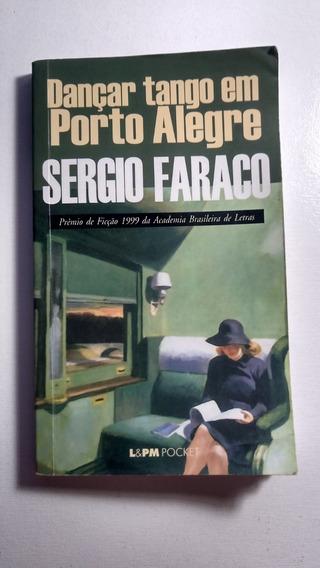 Livro Dançar Tango Em Porto Alegre - Sérgio Faraco