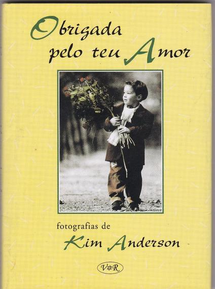 Livro: Obrigado Pelo Teu Amor - Fotografia De Kim Anderson