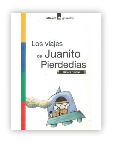 Los Viajes De Juanito Pierdedias / Gianni Rodari