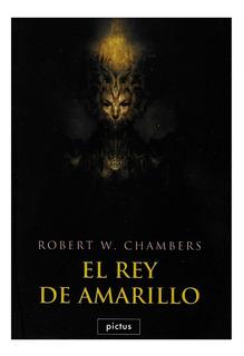 El Rey De Amarillo - Pictus - Robert W Chambers - Pulps