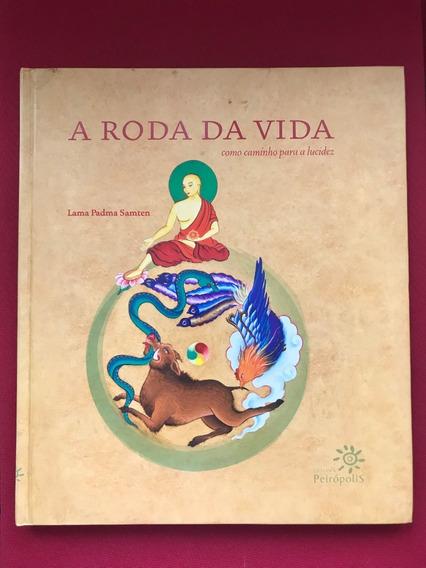 Livro - A Roda Da Vida - Lama Padma Samten - Capa Dura
