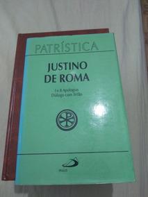 Justino De Roma - I E Ii Apologias / Diálogos Com Trifão