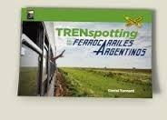 Trenspotting En Los Ferrocarriles Argentinos - Tunnard, Dani