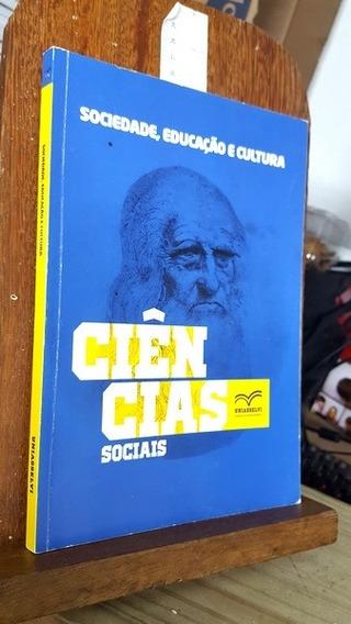 Sociedade, Educação E Cultura - Evaldo Da Silva E Vilmar Urb