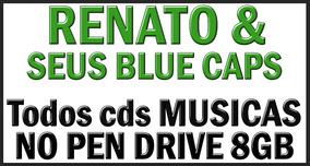 Renatos E Seus Blues Caps Todos Cds Musica Pen Drive