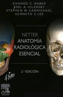 Libro Netter. Anatomía Radiológica Esencial 2a Ed (original)