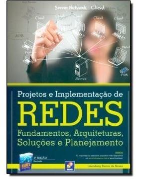 Projetos E Implementacao De Redes: Fundamentos, Arquitetur