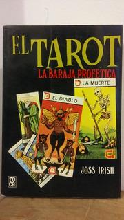 El Tarot. La Baraja Profética. Joss Irish