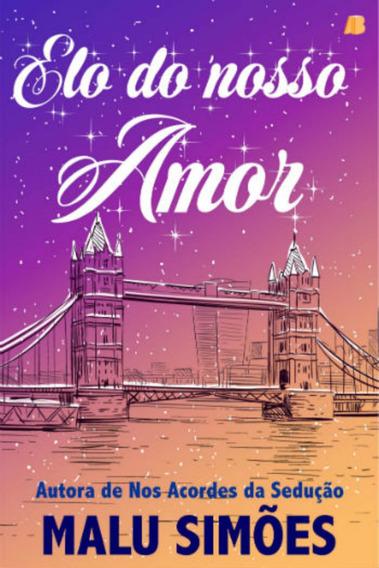 Livro De Romance Contemporâneo - Elo Do Nosso Amor