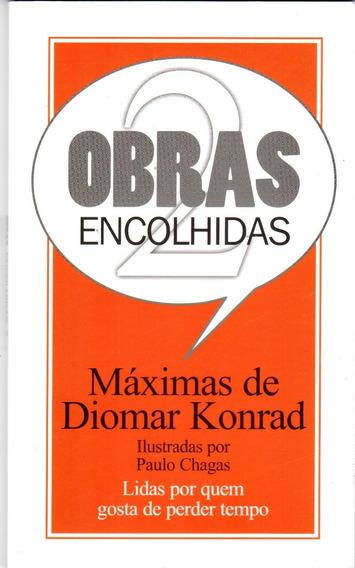 Livro Obras Encolhidas Ii - Diomar Konrad